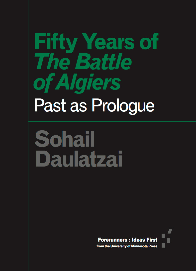 Fifty Years of The Battle of Algiers: Past as Prologue