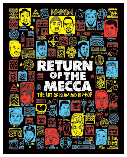 Cover for the Return of the Mecca: The Art of Islam and Hip-hop catalog designed by Joe Buck.